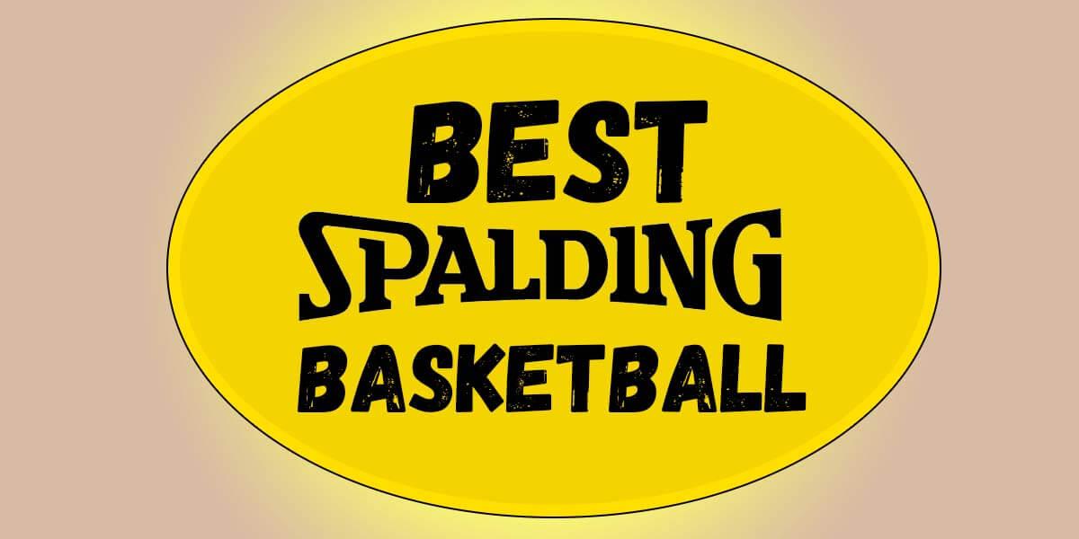 Best Spalding Basketball
